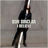 Bob Sinclair / I Believe
