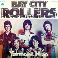 Bay City Rollers / Yesterdays Hero