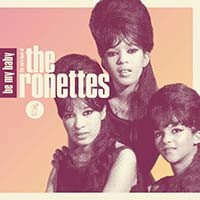 The Ronettes / Be My Baby