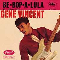 Gene Vincent / Be Bop A Lula